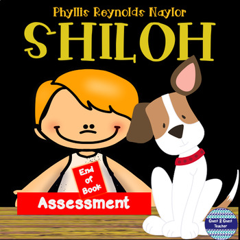 Shiloh by Phyllis Reynolds Naylor  Assessment