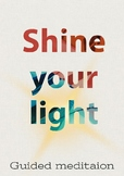 Shine your light- Guided meditation
