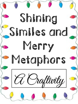Shining Similes and Merry Metaphors ~ A Christmas Figurative Language Craftivity