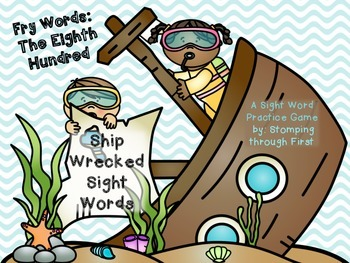 Ship Wrecked Sight Words- The Eighth Hundred Fry Words
