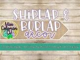 EDITABLE Shiplap, Burlap, Cactus, and Succulent Decor
