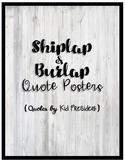 Shiplap & Burlap (Kid President) Quote Posters (farmhouse