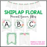 Shiplap Floral Pennant Banner Letters