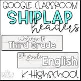 Shiplap Google Classroom Headers