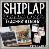 Shiplap Shabby Chic Teacher Binder - Editable & Growing! -