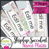 Shiplap Succulent - Student Name Plates EDITABLE Nameplates