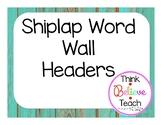 Shiplap Word Wall Headers