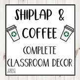 Shiplap and Coffee Theme Classroom Decor EDITABLE Bundle