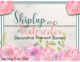 Shiplap and Watercolor Decorative Pennant Banner