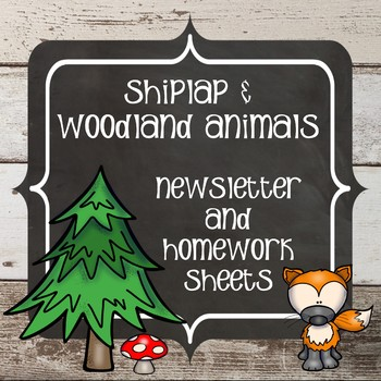 Shiplap and Woodland Animal Newsletters and Weekly Homework Sheets - Editable