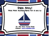 Ships Ahoy!  Word Work Activities for oi and oy--Common Core (2.RF.3b)