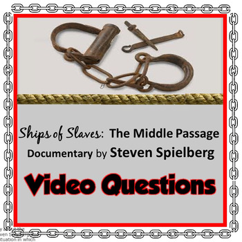 Ships of Slaves: The Middle Passage (by Steven Spielberg) Documentary Questions