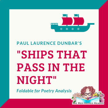 Ships that Pass in the Night Paul Laurence Dunbar Foldable Poetry Analysis tool