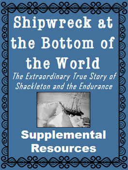 Shipwreck at the Bottom of the World: Supplemental Resources