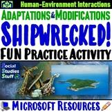 Shipwrecked!- Human Environment Interaction: Adapting and Modifying Activity