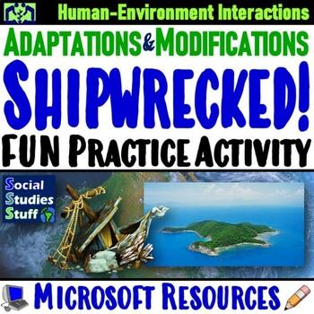 Shipwrecked!- Human Environment Interaction: Adapting and