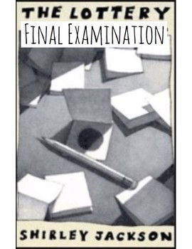 """Shirley Jackson's """"The Lottery"""" Final Examination (Answer Key included)"""