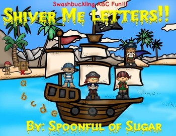 Shiver Me Letters! (A Unit of Swashbuckling ABC Fun!)