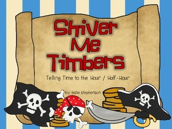 Shiver Me Timbers - Telling Time to the Hour / Half-Hour