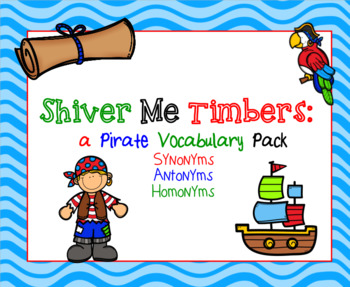 Shiver Me Timbers: a Pirate Vocabulary Pack