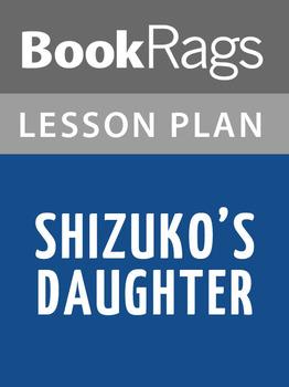 Shizuko's Daughter Lesson Plans