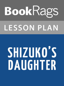 Shizuko's Daughter Lesson Plans