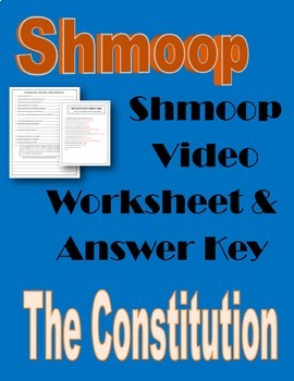 The Constitution Shmoop Video Worksheet -Civics & Government