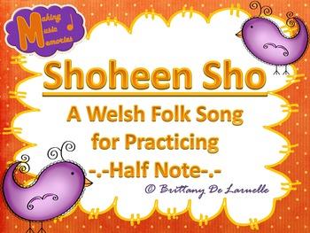 Shoheen Sho - Welsh Folk Song - Half Note