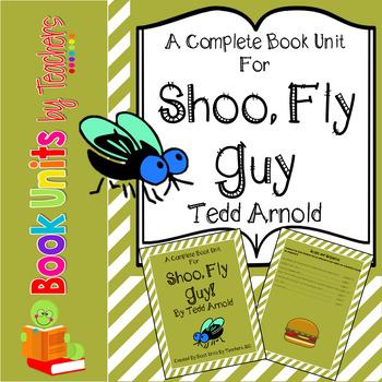 Shoo, Fly Guy by Tedd Arnold Book Unit