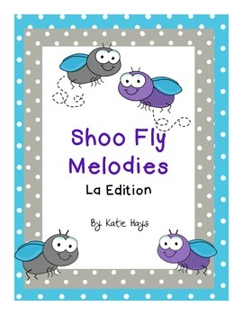 """Shoo Fly"" Melodies with La"