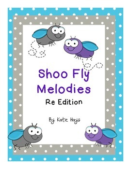 """""""Shoo Fly"""" Melodies with Re"""