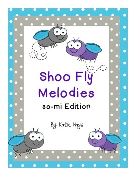 """""""Shoo Fly"""" Melodies with So and Mi"""