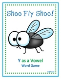 Shoo Fly Shoo!  Y as a Vowel Game