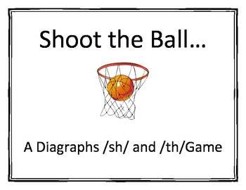 Shoot the Ball...Diagraphs /sh/ and /th/