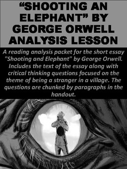 """""""Shooting an Elephant"""" by George Orwell Analysis Lesson"""