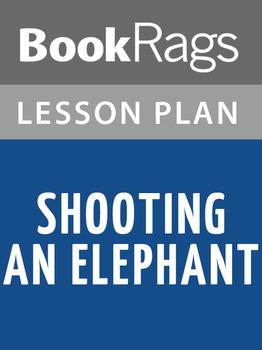 Shooting an Elephant Lesson Plans