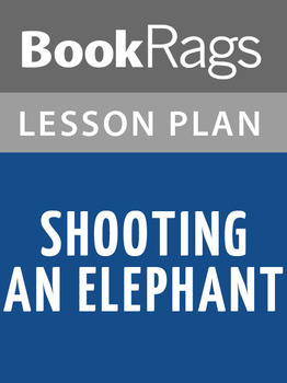 Shooting an Elephant Lesson Plans