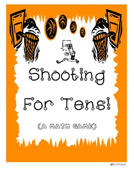 "Making 10s: ""Shooting for Tens!"" Math Game Sports Themed"