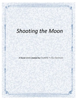 Shooting the Moon Novel Unit Plus Grammar