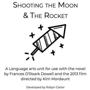Shooting the Moon & The Rocket: A Novel & Film Study Unit (editable)