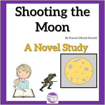 Shooting the Moon by Frances O'Roark Dowell  A Novel Study