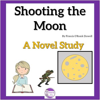 Shooting the Moon by Frances O'Roark Dowell  A Novel Study