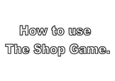 Shop Game (Australian Currency) USER GUIDE ONLY