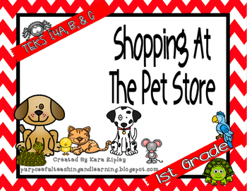 Shopping At The Pet Store {Aligned to 1st Grade TEKS 1.4A,