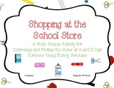 Shopping at the School Store: Finding Sums and Estimating