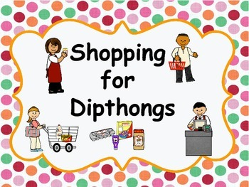 Shopping for Dipthongs