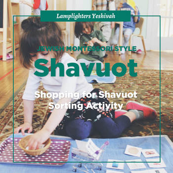 Shopping for Shavuot Sorting Activity - Jewish Montessori Style