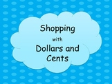 Shopping with Dollars and Cents - Counting Money