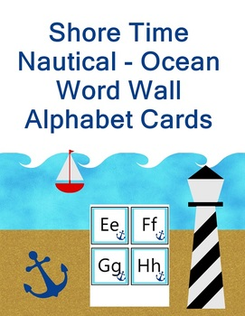 Shore Time - Ocean Nautical Theme Word Wall Alphabet Cards