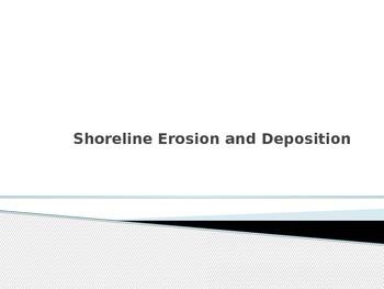 Shoreline Erosion and Deposition